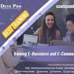 Training E-Bussiness and E-Commerce Best Training Informasi Pelatihan Duta Pro Training Consulting di Jakarta Bandung Jogja Bali Surabaya Lombok
