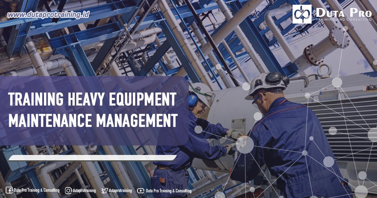 Training Heavy Equipment Maintenance Management