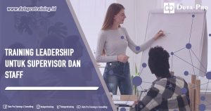 Training Leadership untuk Supervisor dan Staff