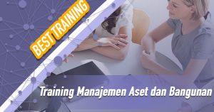 Training Manajemen Aset dan Bangunan