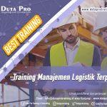 Training Manajemen Logistik Terpadu Best Training Informasi Pelatihan Duta Pro Training Consulting di Jakarta Bandung Jogja Bali Surabaya Lombok