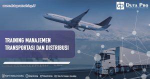 Training Manajemen Transportasi dan Distribusi