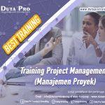 Training Project Management (Manajemen Proyek) Best Training Informasi Pelatihan Duta Pro Training Consulting di Jakarta Bandung Jogja Bali Surabaya Lombok