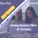 Training Business Ethics for Secretary Best Training Informasi Pelatihan Duta Pro Training Consulting di Jakarta Bandung Jogja Bali Surabaya Lombok