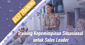 Training Kepemimpinan Situasional untuk Sales Leader