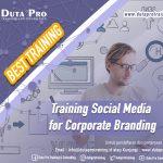 Training Social Media for Corporate Branding Best Training Informasi Pelatihan Duta Pro Training Consulting di Jakarta Bandung Jogja Bali Surabaya Lombok
