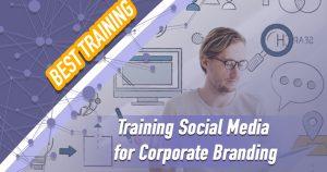 Training Social Media for Corporate Branding