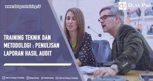 Training Teknik dan Metodologi : Penulisan Laporan Hasil Audit