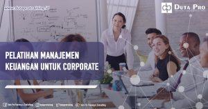 Pelatihan Manajemen Keuangan untuk Corporate