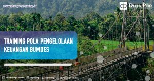 Info Training Pola Pengelolaan Keuangan BUMDes di Jakarta, Bandung, Jogja, Surabaya, Bali, Lombok, Kalimantan Duta Pro Training Consulting