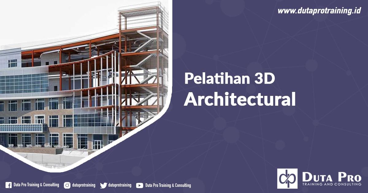 Info Pelatihan 3D Architectural Jadwal Pelatihan di Jakarta, Bandung, Jogja, Surabaya, Bali, Lombok, Kalimantan Duta Pro Training Consulting