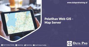 Pelatihan Web GIS – Map Server