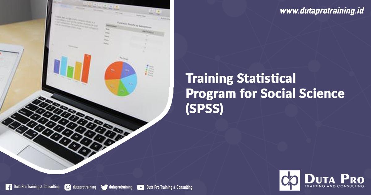 Info Training Statistical Program for Social Science (SPSS) Jadwal Pelatihan di Jakarta, Bandung, Jogja, Surabaya, Bali, Lombok, Kalimantan Duta Pro Training Consulting