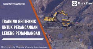 Training Geoteknik untuk Perancangan Lereng Penambangan