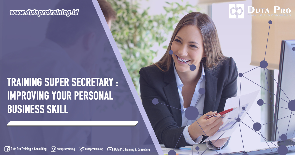 Training Super Secretary : Improving Your Personal Business Skill