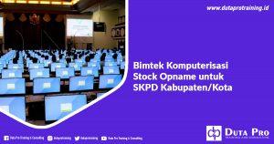 Bimtek Komputerisasi Stock Opname untuk SKPD Kabupaten/Kota