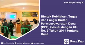 Bimtek Kebijakan, Tugas dan Fungsi Badan Permusyawaratan Desa (BPD) Sesuai dengan UU No. 6 Tahun 2014 tentang Desa