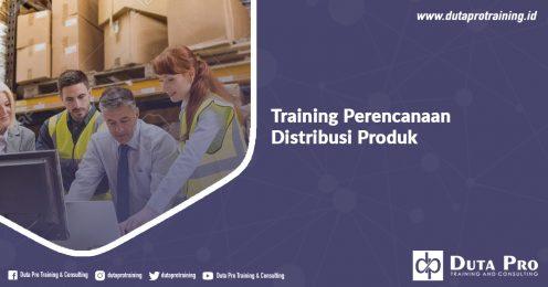 Training Perencanaan Distribusi Produk