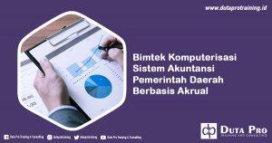 Bimtek Komputerisasi Sistem Akuntansi Pemerintah Daerah Berbasis Akrual