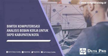 Bimtek Komputerisasi Analisis Beban Kerja untuk SKPD Kabupaten/Kota