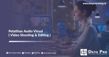 Pelatihan Audio Visual (Video Shooting & Editing)