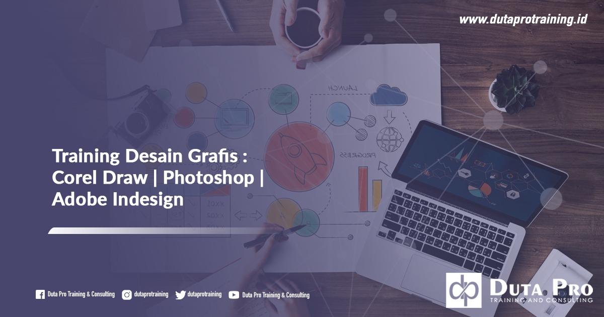 Pusat Training Desain Grafis - Corel Draw   Photoshop   Adobe Indesign Informasi Pelatihan di Jakarta, Bandung, Jogja, Surabaya, Bali, Lombok, Kalimantan Duta Pro Training Consulting