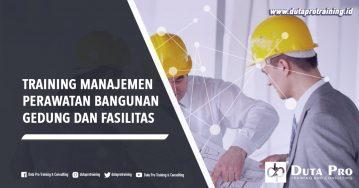 Training Manajemen Perawatan Bangunan Gedung dan Fasilitas