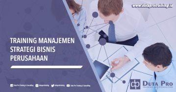 Training Manajemen Strategi Bisnis Perusahaan