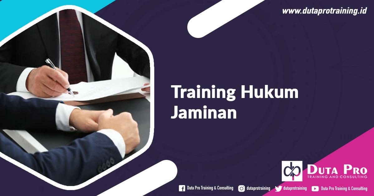 Training Hukum Jaminan SDM Termurah di Jakarta, Bandung, Jogja, Surabaya, Bali, Lombok, Kalimantan Duta Pro Training Consulting
