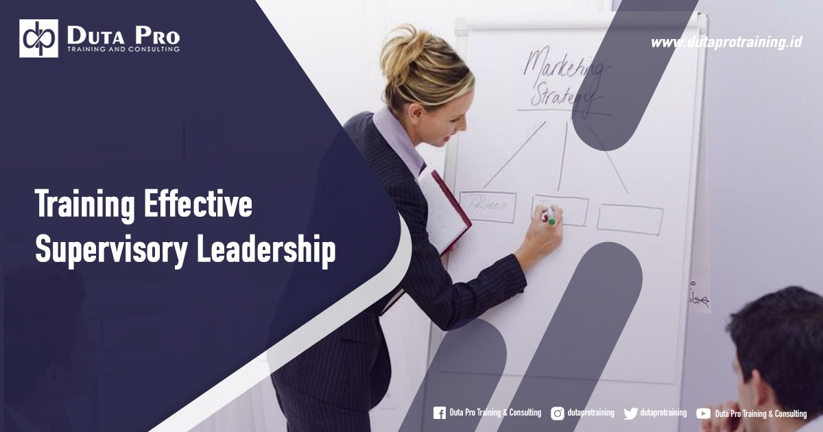 Jadwal Training Effective Supervisory Leadership di Bali Jakarta Jogja Surabaya Bandung Pelatihan Diklat Workshop SDM Murah