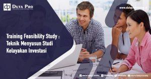Training Feasibility Study : Teknik Menyusun Studi Kelayakan Investasi