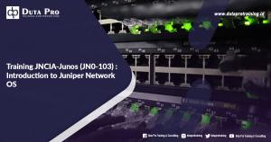 Training JNCIA-Junos (JN0-103) : Introduction to Juniper Network OS