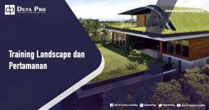 Training Landscape dan Pertamanan