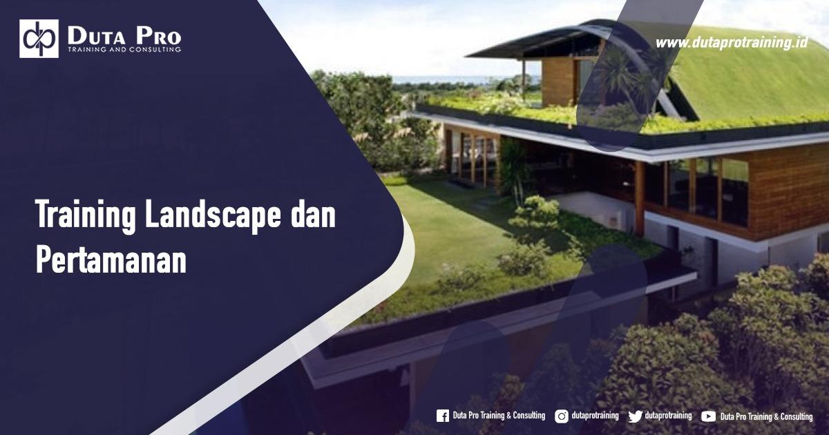 Jadwal Training Landscape dan Pertamanan di Bali Jakarta Jogja Surabaya Bandung Pelatihan Diklat Workshop SDM Murah
