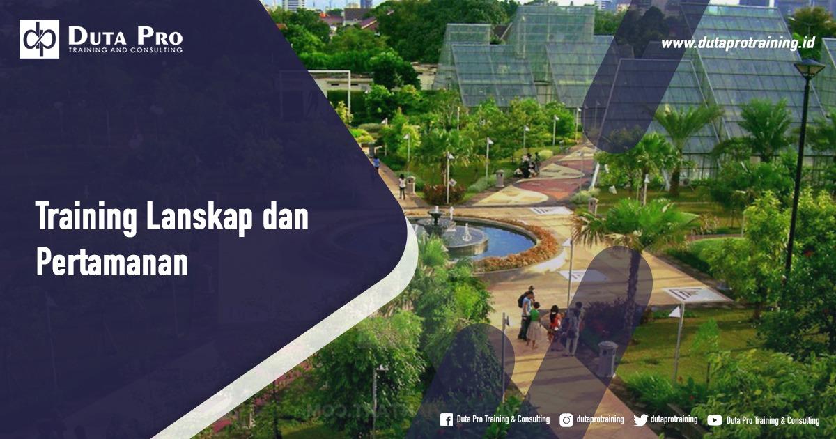 Jadwal Training Lanskap dan Pertamanan di Bali Jakarta Jogja Surabaya Bandung Pelatihan Diklat Workshop SDM Murah
