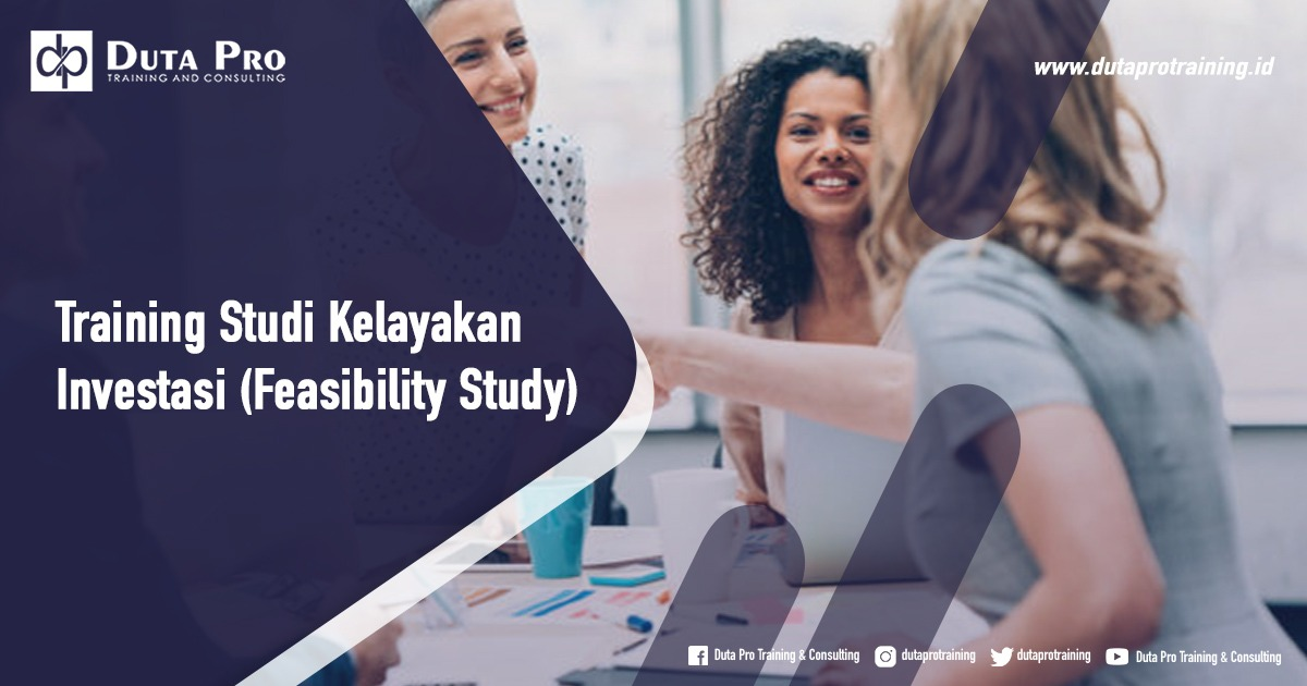 Jadwal Training Studi Kelayakan Investasi (Feasibility Study) di Bali Jakarta Jogja Surabaya Bandung Pelatihan Diklat Workshop SDM Murah