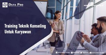 Training Teknik Konseling Untuk Karyawan
