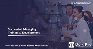 Successfull Managing Training & Development