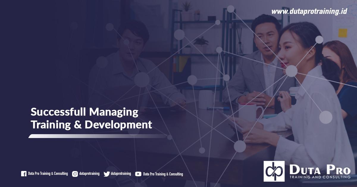 Pusat Successfull Managing Training & Development Informasi Pelatihan di Jakarta, Bandung, Jogja, Surabaya, Bali, Lombok, Kalimantan Duta Pro Training Consulting