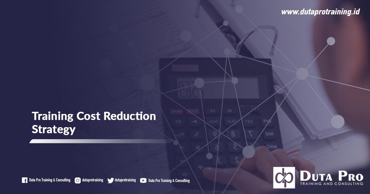 Pusat Training Cost Reduction Strategy Informasi Pelatihan di Jakarta, Bandung, Jogja, Surabaya, Bali, Lombok, Kalimantan Duta Pro Training Consulting