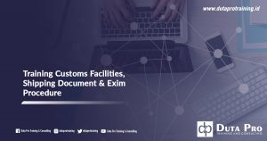 Training Customs Facilities, Shipping Document & Exim Procedure