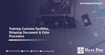 Training Customs Facilities, Shipping Document & Exim Procedure