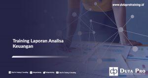 Pusat Informasi Pelatihan Training Laporan Analisa Keuangan di Jakarta, Bandung, Jogja, Surabaya, Bali, Lombok, Kalimantan Duta Pro Training Consulting Info